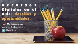 """Presentación """"Recursos Digitales en el Aula: desafíos y oportunidades"""""""