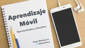 Aprendizaje Móvil: Oportunidades y Desafíos.